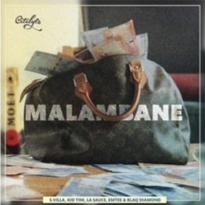 DJ Citi Lyts - Malambane ft. Emtee, LaSauce, Kid Tini, Blaq Diamond & S'Villa